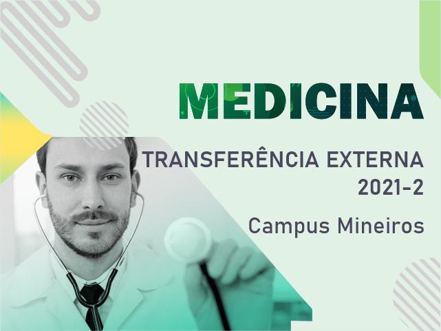Transferência externa Medicina 2021/2 – Campus Mineiros